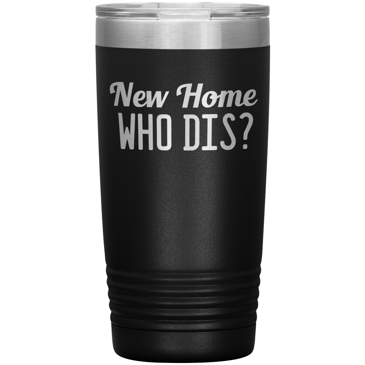 New Home Who Dis, Funny Housewarming Gift Tumbler
