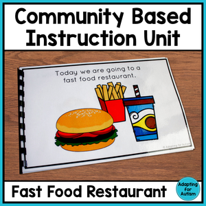 Community Based Instruction and Life Skills - Fast Food Restaurant