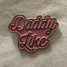 Load image into Gallery viewer, Daddy Like Pin (Pink)
