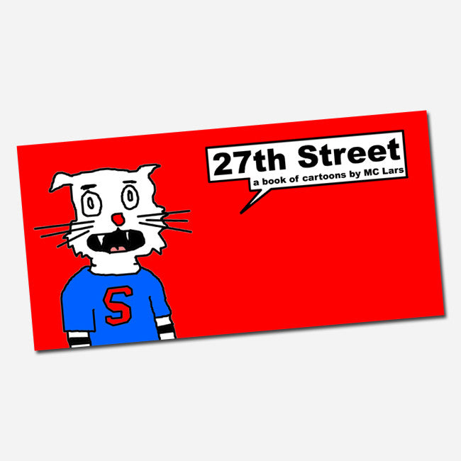 27th Street (A Book of Cartoons by MC Lars) - MC Lars - Hello Merch