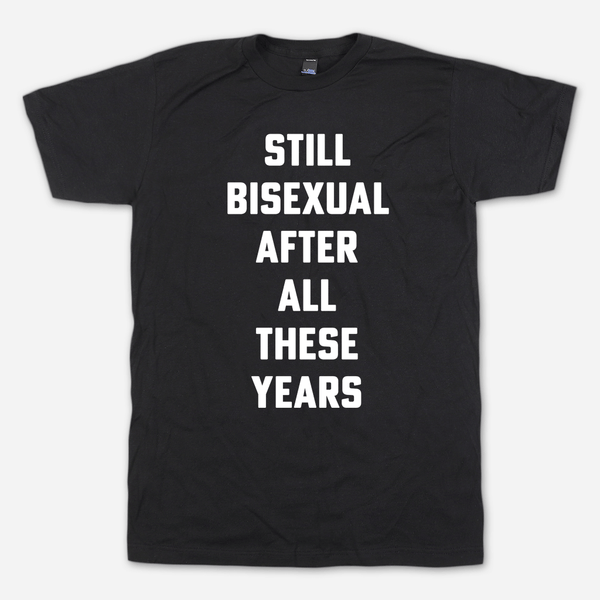 Still Bisexual Tee by Autostraddle for sale on hellomerch.com