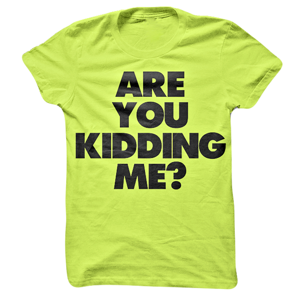 AYKM? (Adult) T-Shirt by Are You Kidding Me? for sale on hellomerch.com