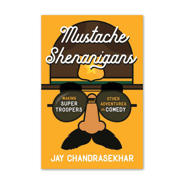 Autographed Mustache Shenanigans: Making Super Troopers and Other Adventures in Comedy by Broken Lizard for sale on hellomerch.com