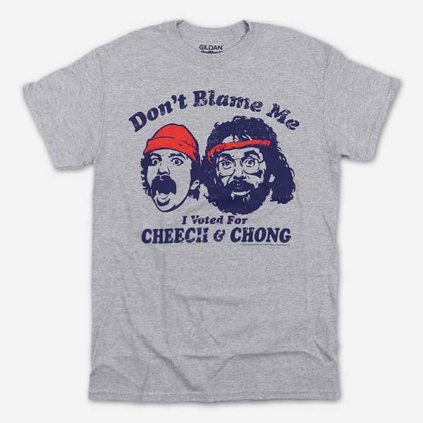 7e2475869 Don't Blame Me I Voted For Cheech and Chong Heather Grey T-Shirt