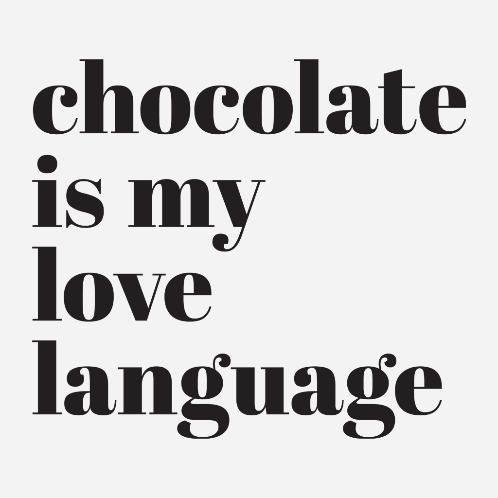 Chocolate Is My Love Language