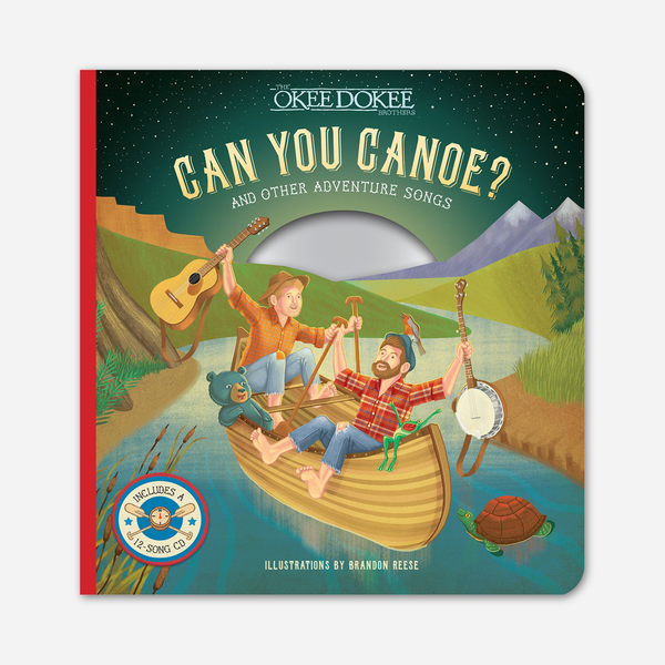 Can You Canoe? & Other Adventure Songs Picture Book & Compilation CD by The Okee Dokee Brothers for sale on hellomerch.com