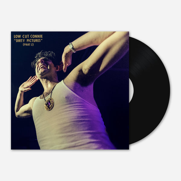 Dirty Pictures (Part 2) Vinyl by Low Cut Connie for sale on hellomerch.com