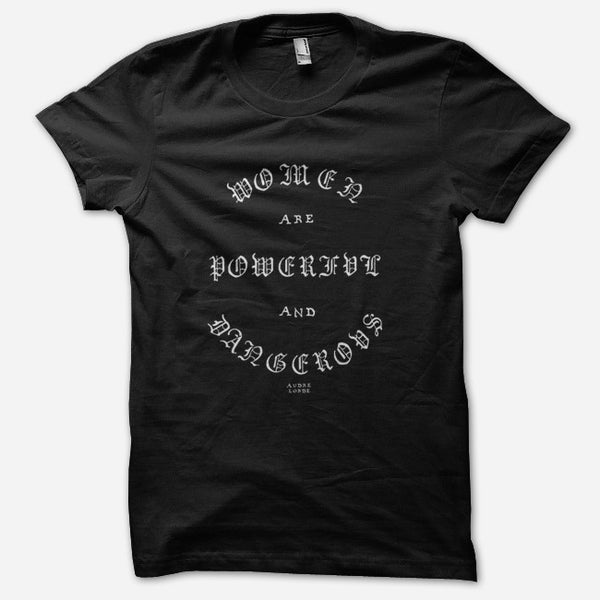 Women Are Powerful And Dangerous Black T-Shirt by Hurray for the Riff Raff for sale on hellomerch.com