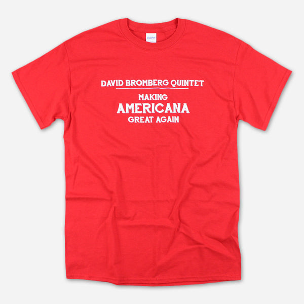 Making Americana Great Again Red T-Shirt by David Bromberg for sale on hellomerch.com
