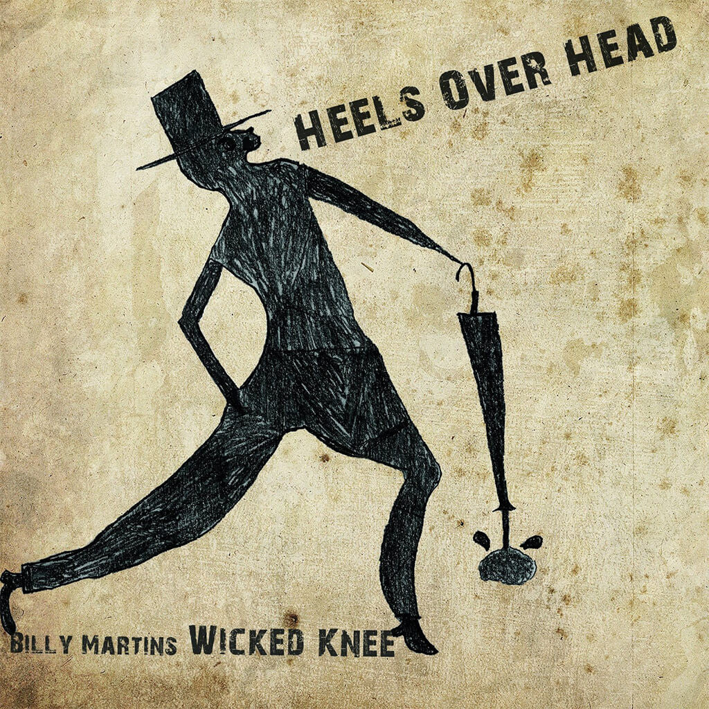 Wicked Knee - Heels Over Head CD - Billy Martin - Hello Merch