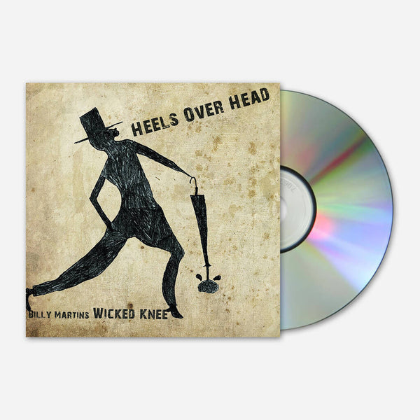 Wicked Knee - Heels Over Head CD by Billy Martin for sale on hellomerch.com