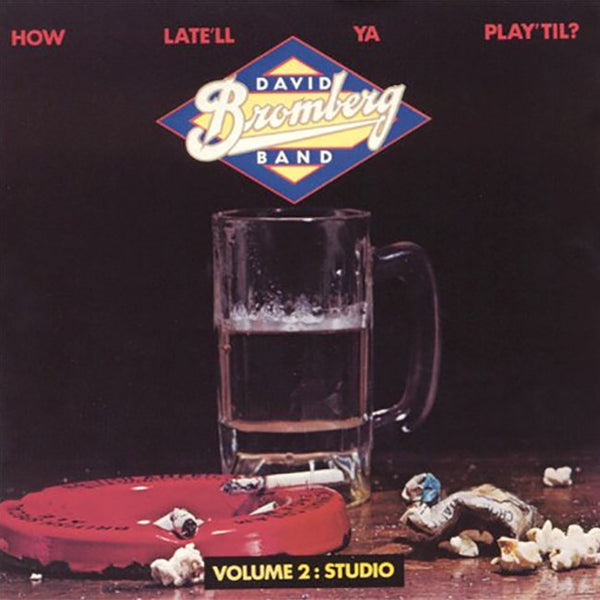 How Late'll Ya Play 'Til Vol 2 Studio CD by David Bromberg for sale on hellomerch.com