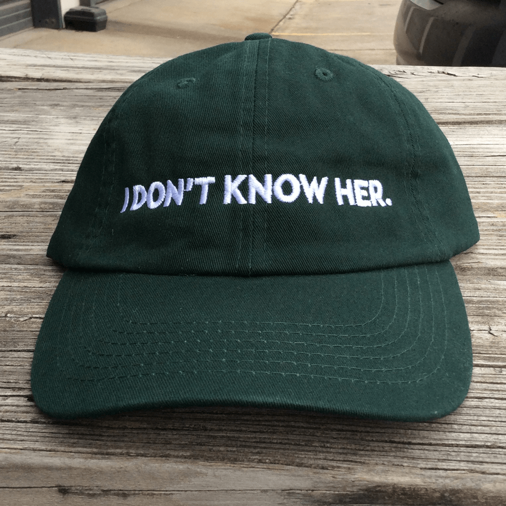 I Don't Know Her Green Dad Hat