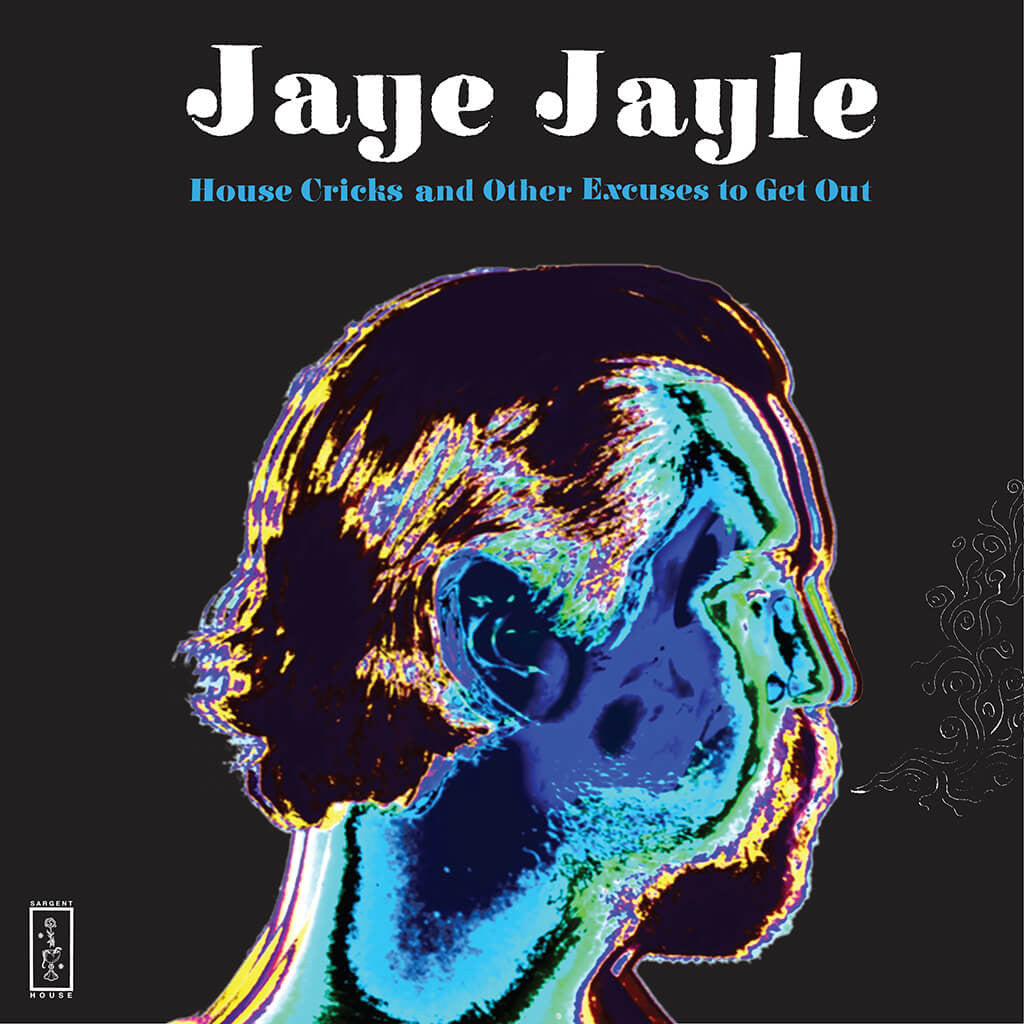 House Cricks and Other Excuses to Get Out CD - Jaye Jayle - Hello Merch