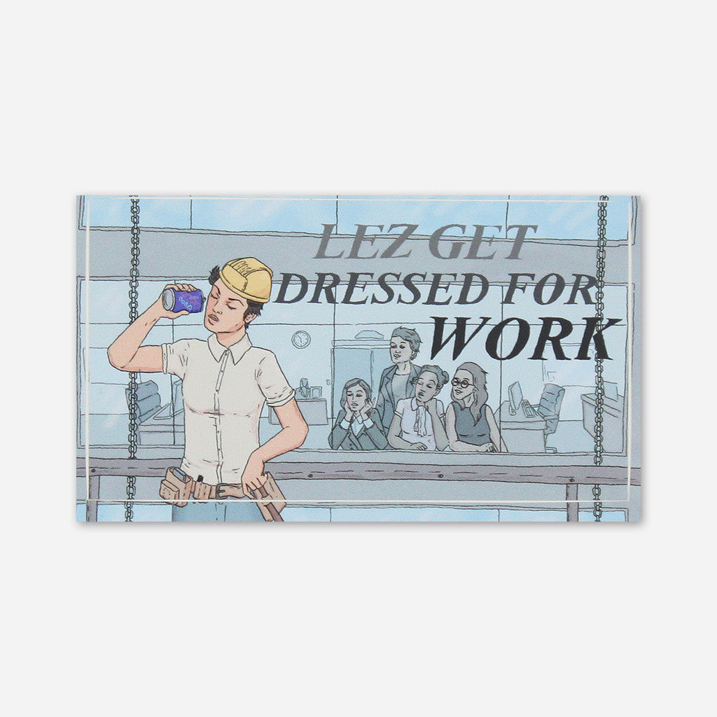Lez Get Dressed For Work Sticker - Autostraddle - Hello Merch