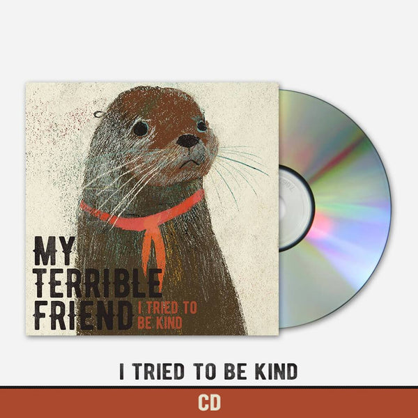 I Tried to Be Kind CD by My Terrible Friend for sale on hellomerch.com
