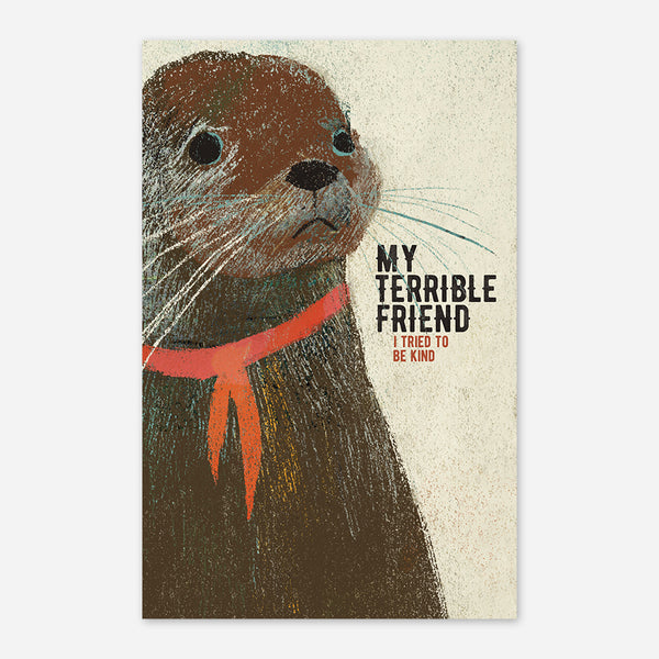 Sad Otter Poster by My Terrible Friend for sale on hellomerch.com