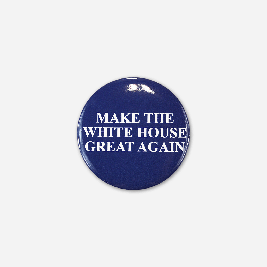 Make The White House Great Again™ Button