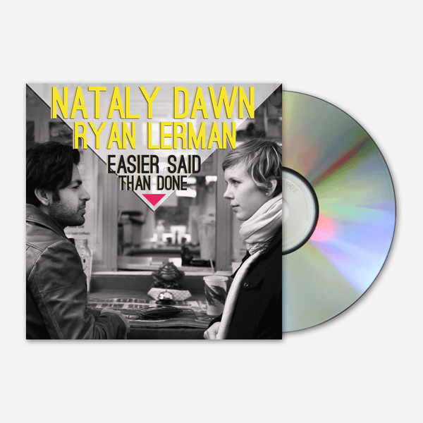 Nataly Dawn & Ryan Lerman - Easier Said Than Done CD by Nataly Dawn for sale on hellomerch.com