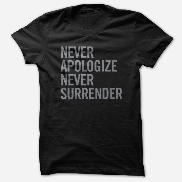 Never Apologize Never Surrender Black T-Shirt by Jenny Owen Youngs for sale on hellomerch.com