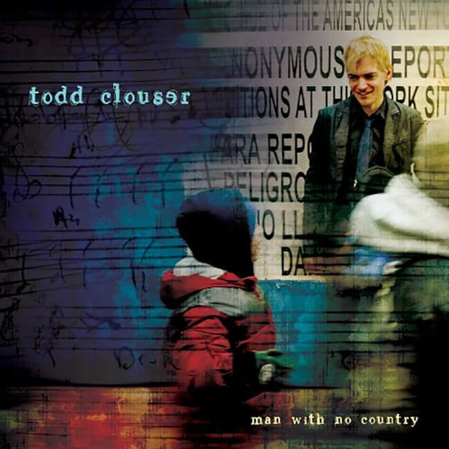Todd Clouser - Man With No Country CD