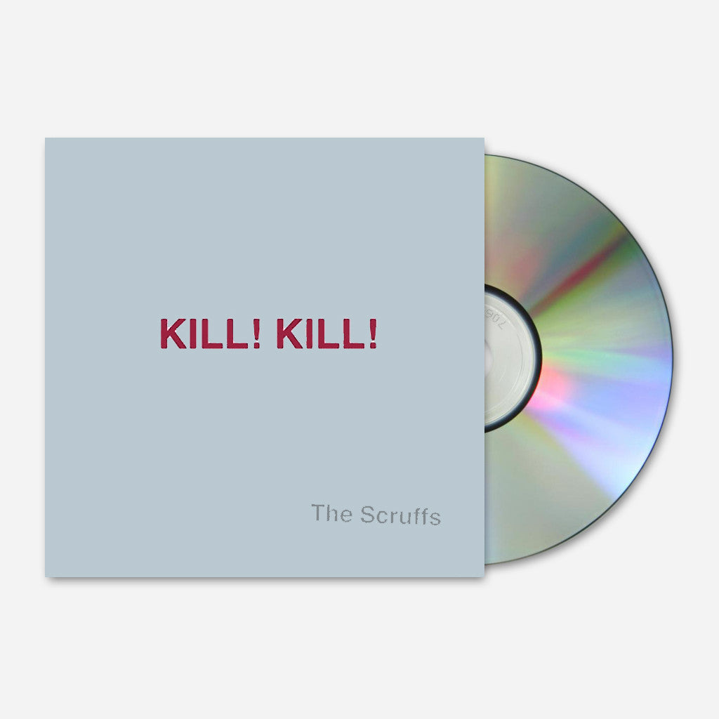 The Scruffs - Kill! Kill! CD - Ardent Music - Hello Merch