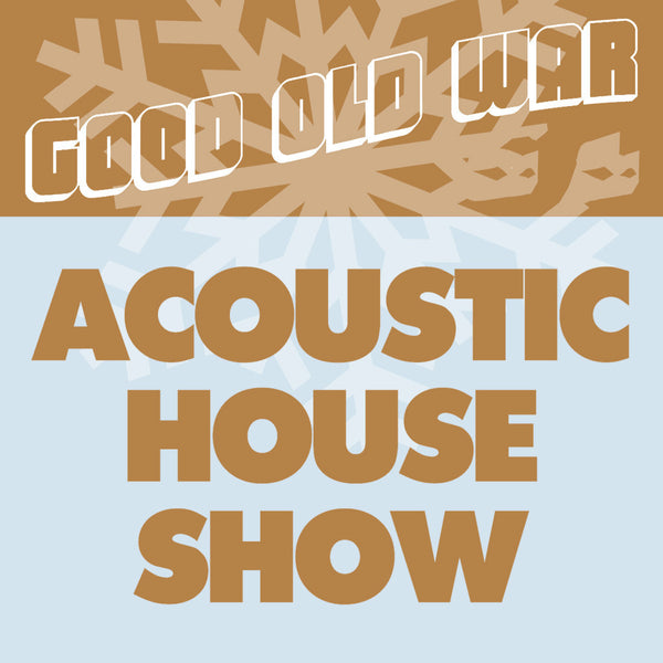 Intimate Acoustic House Shows by Good Old War for sale on hellomerch.com
