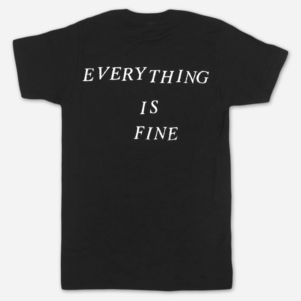 Everything Is Fine Black T-Shirt