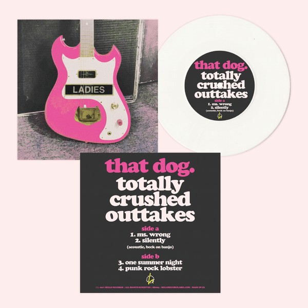"Totally Crushed Outtakes 7"" Vinyl by that dog. (HR) for sale on hellomerch.com"