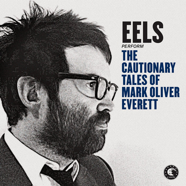 The Cautionary Tales Of Mark Oliver Everett Double 12