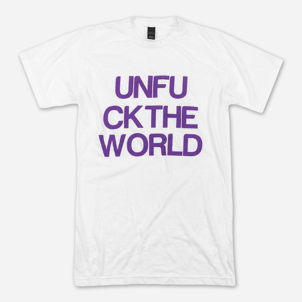 UNFUCKTHEWORLD White T-Shirt