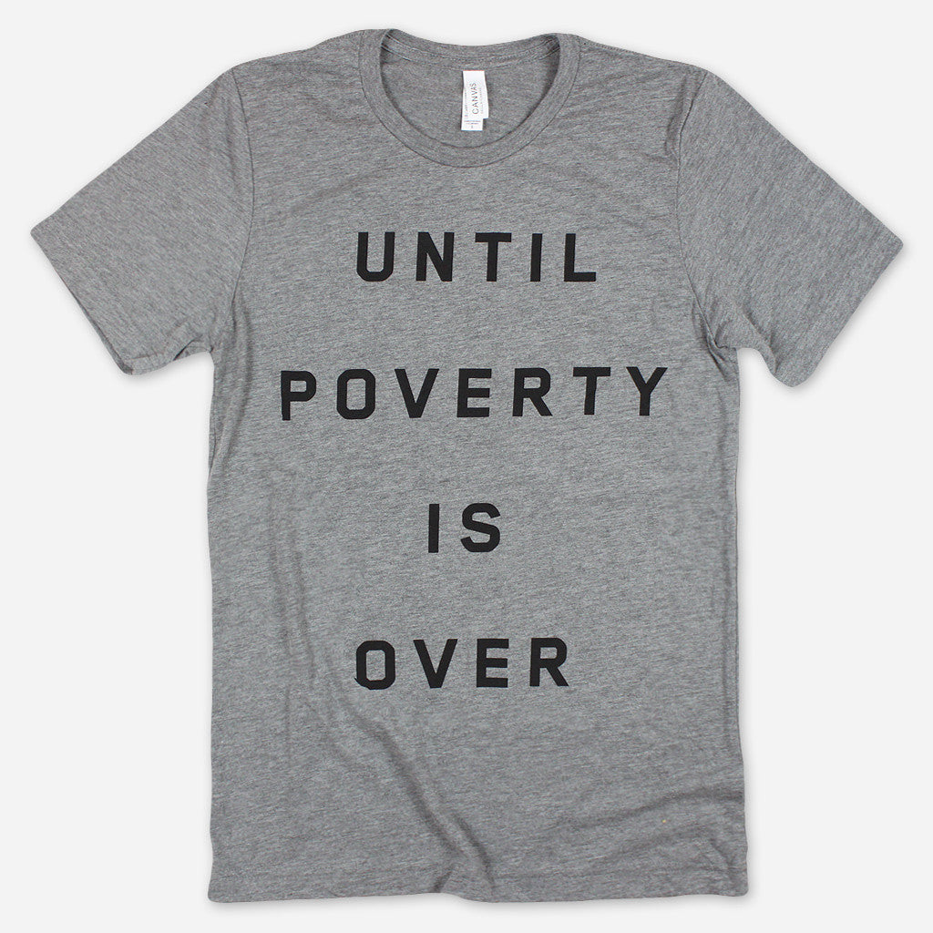 Until Poverty Is Over Grey Tri-Blend