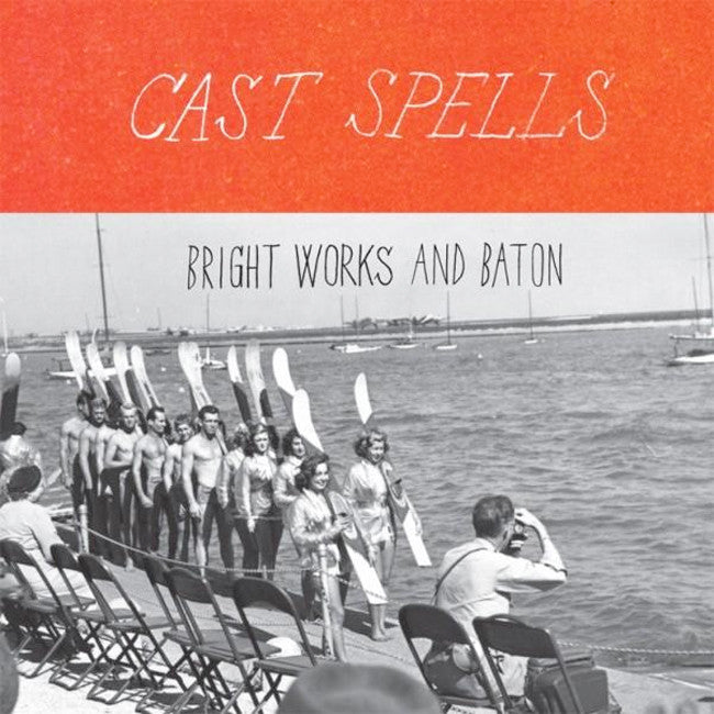 Cast Spells Bright Works and Baton CD