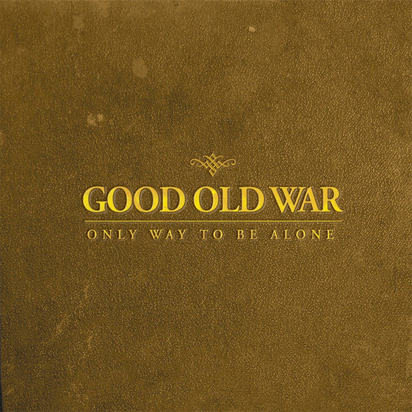 Only Way To Be Alone CD by Good Old War (SH) for sale on hellomerch.com