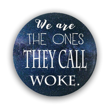 Load image into Gallery viewer, Pin-Back Buttons We Are The Ones They Call Woke