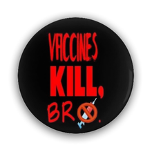 Load image into Gallery viewer, Pin-Back Buttons Vaccines Kill Bro