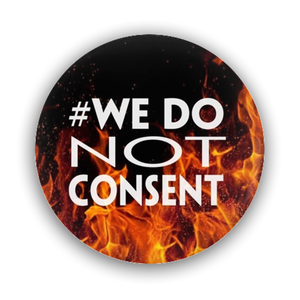 Pin-Back Buttons #We Do NOT Consent