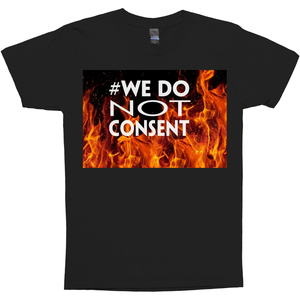 #We Do NOT Consent Men's Black T-Shirts