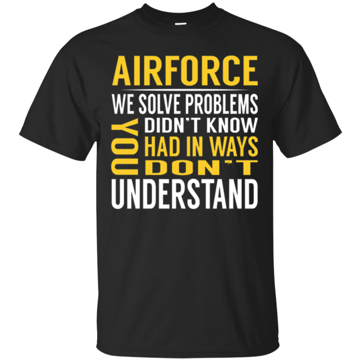 Airforce Solve Problems Tshirts