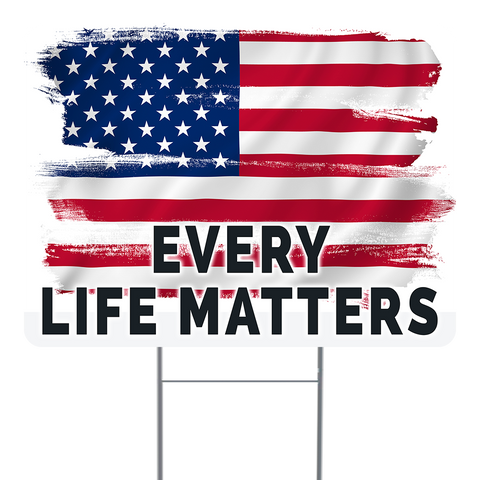 Every Life Matters 18x24 Inch Sign With Display Options