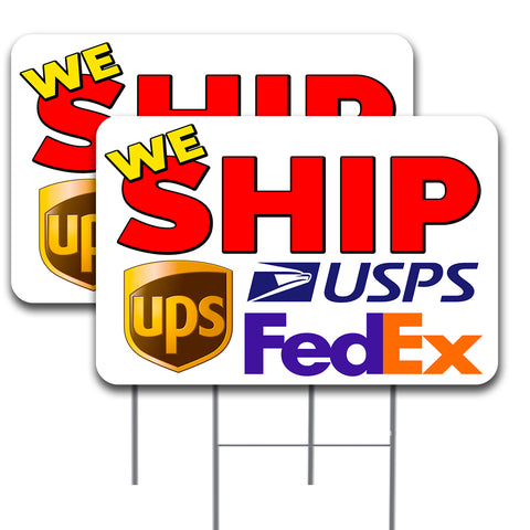 "WE SHIP UPS, FEDEX, USPS 2 Pack Double-Sided Yard Sign 16"" x 24"" with Metal Stakes (Made in the USA)"