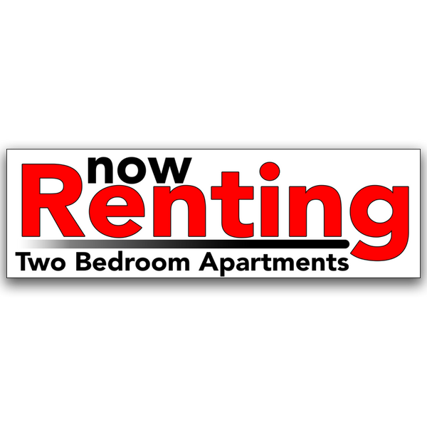 "Now Renting Two Bedroom Apartments Vinyl Banner Standard 30"" x 96"""