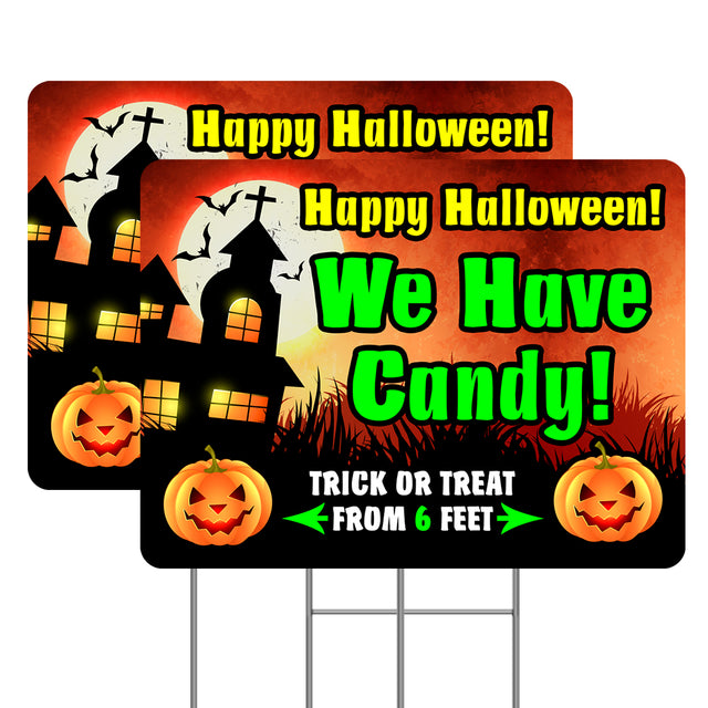 Happy Halloween We Have Candy! 2 Pack 18x24 Inch Sign (Made in the USA)