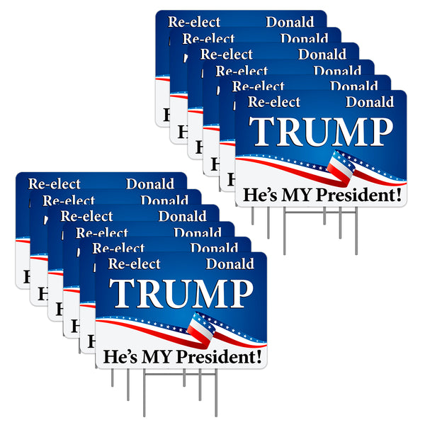 "Re-elect Donald Trump - Hes My President 12 Pack Yard Sign - Each is 24"" x 16"" (with Metal Stake) One Side Print - Made in the USA"