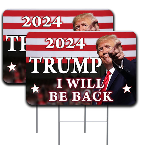 "TRUMP 2024 I Will Be Back  2 Pack  (Two - 24"" x 16"" Yard Signs with Metal Stakes) Made in the USA"