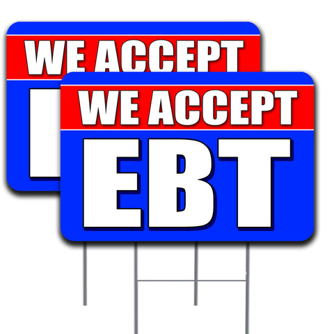 WE ACCEPT EBT Two Pack 16x24 Inch Double-Sided Yard Signs Made in the USA