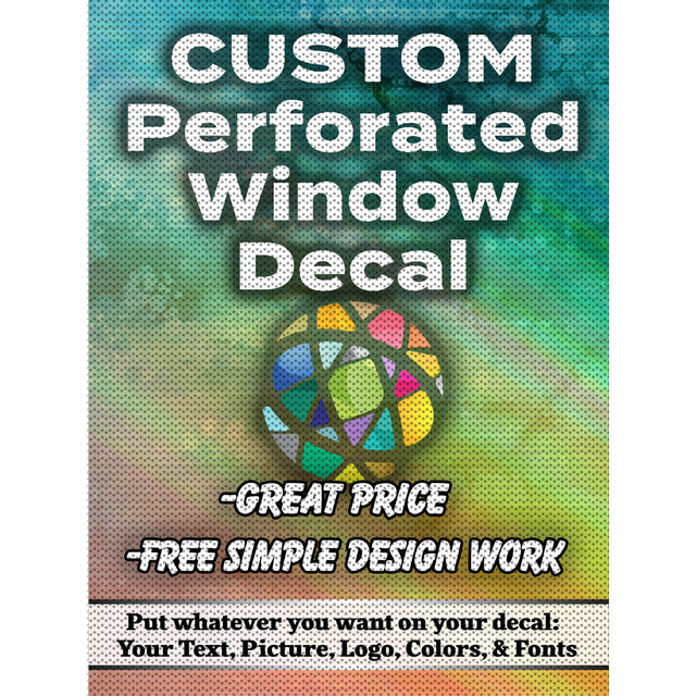 Custom Perforated Window Decal