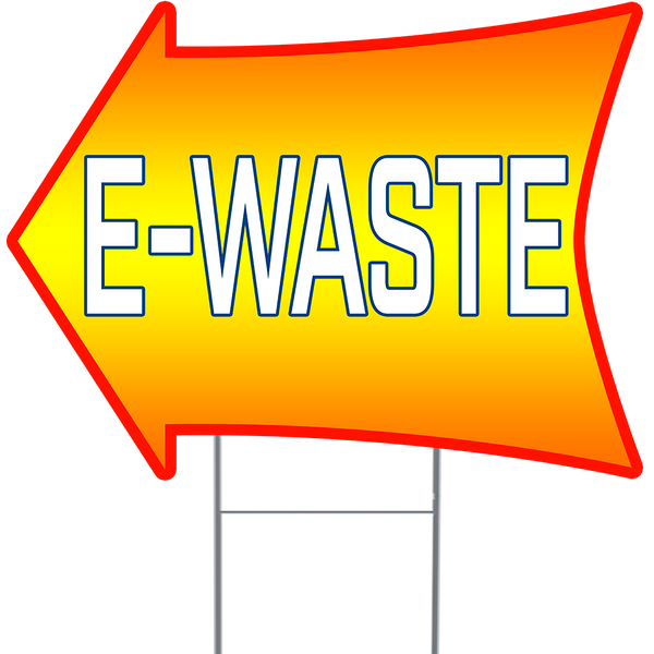 "E-WASTE 2 Sided Arrow Yard Sign 18"" x 24"" with Metal Sign Holder"
