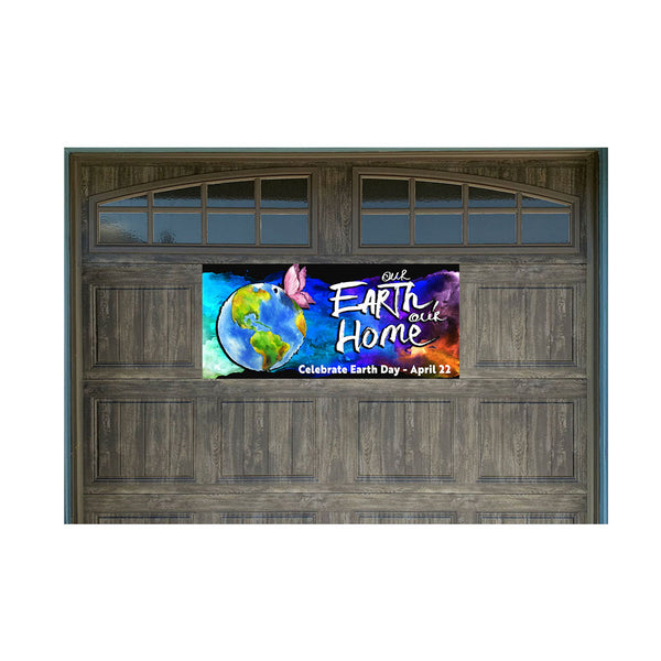 "Earth Day - Our Earth Our Home Magnetic 21"" x 47"" Garage Banner For Steel Garage Doors"