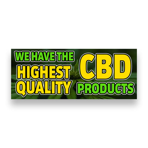 WE HAVE THE HIGHEST QUALITY CBD PRODUCTS Vinyl Banner (Size Options)